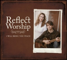 Reflect Worship, I Will Bring You Peace album cover small